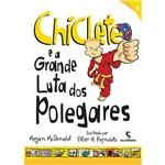 Livro - Chiclete e a Grande Luta dos Polegares