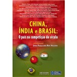Livro - China, Índia e Brasil - o País na Competição do Século