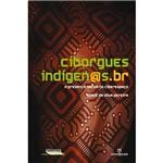 Livro - Ciborgues Indígenas.br: a Presença Nativa no Ciberespaço