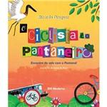 Livro - Ciclista e o Pantaneiro, o - Encontro do Vale com o Pantanal