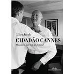Livro - Cidadão Cannes - o Homem por Trás do Festival