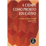 Livro - Cidade Como Projeto Educativo, a