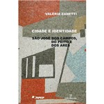 Livro - Cidade e Identidade: São José dos Campos, do Peito e dos Ares