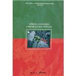 Livro - Ciência, Civilização e República Nos Trópicos