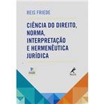 Livro - Ciência do Direito, Norma, Interpretação e Hermenêutica Jurídica
