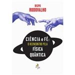 Livro - Ciência e Fé: o Reencontro Pela Física Quântica