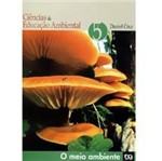 Livro - Ciências & Educação Ambiental - o Meio Ambiente 5