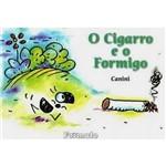 Livro - Cigarro e o Formigo, o