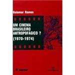 Livro - Cinema Brasileiro Antropofágico? (1970/74), um