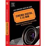 Livro - Cinema Digital e 35 MM - Técnicas, Equipamentos e Instalação de Salas de Cinema