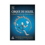 Livro - Cirque Du Soleil - a Reinvenção do Espetáculo