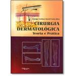 Livro - Cirurgia Dermatológica: Teoria e Prática