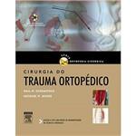 Livro - Cirurgia do Trauma Ortopédico - Série Ortopedia Cirúrgica