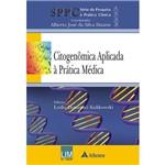 Livro - Citogenômica Aplicada à Prática Médica: Série da Pesquisa à Prática Clínica
