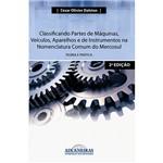 Livro - Classificando Partes de Máquinas, Veículos, Aparelhos e de Instrumentos na Nomenclatura Comum do Mercosul: Teoria e Prática