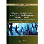 Livro - Cláusula de Arbitragem Nos Contratos Comerciais Internacionais - Coleção Atlas de Arbitragem