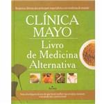 Livro - Clínica Mayo: Livro de Medicina Alternativa