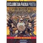 Livro - Clube da Faixa Preta, o - uma Noite na Montanha do Medo - Vol. 2