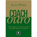 Livro - Coach de Ouro: Como Alcançar o Sucesso em uma Atividade Atraente e Rentável