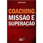 Livro - Coaching, Missão e Superação: Desenvolvendo e Despertando Pesssoas!