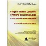 Livro - Código de Defesa do Consumidor: o Princípio da Vulnerabilidade no Contrato, na Publicidade Nas Demais Práticas Comerciais - Interpretação Sistemática do Direito