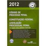 Livro - Código de Processo Penal - 2012: Constituição Federal e Legislação Processual Penal