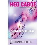 Livro - Codinome Cassandra - Coleção Desaparecidos - Vol. 2