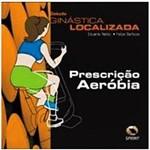 Livro - Coleção Ginástica Localizada Prescrição Aeróbica