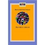 Livro - Coleção Globo de Bolso - Aos Meus Amigos