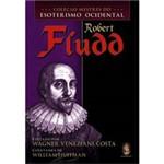 Livro - Coleção Mestres do Esoterismo Ocidental: Robert Fludd
