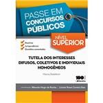 Livro - Coleção Passe em Concursos Públicos: Tutela dos Interesses Difusos, Coletivos e Individuais Homogêneos - Nível Superior