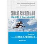 Livro - Coleção Psicologia do Esporte e do Exercício Vol. 1: Teoria e Aplicação