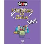 Livro - Coleção Sim X não - a Televisão em Família, SIM!