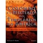 Livro - Colombo e o Mistério dos Templários na América: a Cartografia Secreta do Novo Mundo