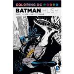Livro - Coloring DC: Batman Hush