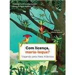 Livro - com Licença, Maria-Leque? Viajando Pela Mata Atlântica