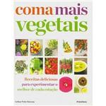 Livro - Coma Mais Vegetais