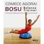 Livro: Comece Agora! - Bosu : Balance Trainer