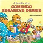 Livro - Comendo Bobagens Demais: Coleção a Família Urso