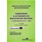 Livro - Comentários à Lei Orgânica da Magistratura Nacional - Lei Complementar 35/1979 - LOMAN - Vol. 1
