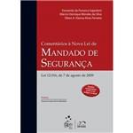 Livro - Comentários à Nova Lei do Mandado de Segurança - Lei 12.016, de 7 de Agosto de 2009