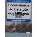 Livro - Comentários ao Estatuto dos Militares: Lei 6.880/80 Interpretada Parte Especial (Arts. 50 ao 148)