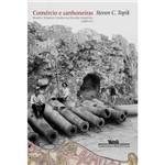Livro - Comércio e Canhoneiras - Brasil e Estados Unidos na Era dos Impérios (1889-1897)