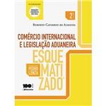 Livro - Comércio Internacional e Legislação Aduaneira Esquematizado