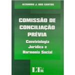 Livro - Comissão de Conciliação Prévia: Conviviologia Jurídica e Harmonia Social