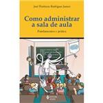 Livro - Como Administrar a Sala de Aula - Fundamentos e Prática