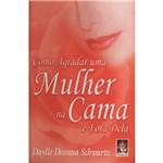 Livro - Como Agradar uma Mulher na Cama e Fora Dela