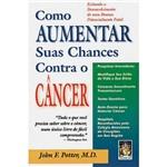 Livro - Como Aumentar Suas Chances Contra o Câncer