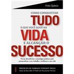 Livro - Como Conquistar Tudo o que Você Quer na Vida e Alcançar o Sucesso