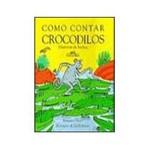 Livro - Como Contar Crocodilos - Histórias de Bichos